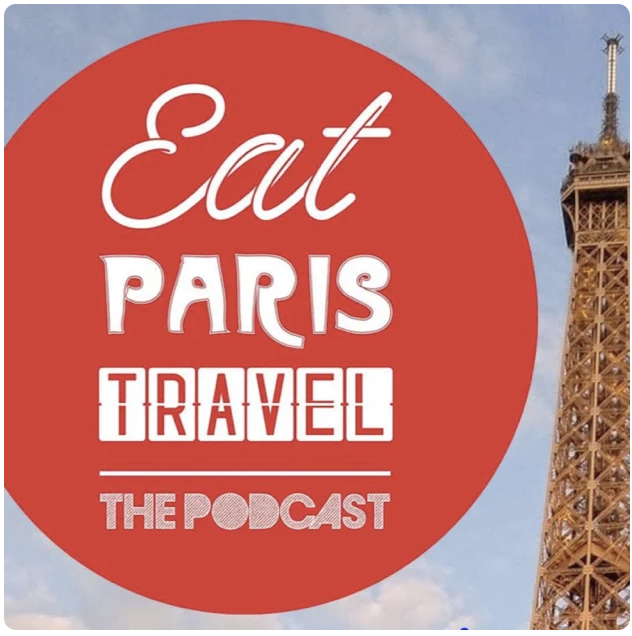 Eat Paris Travel Podcast
