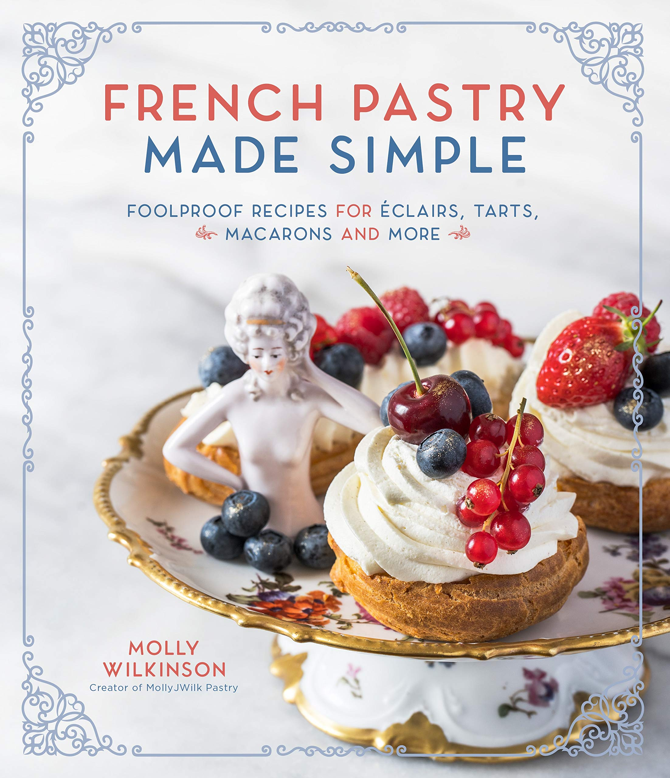 french pastry made simple cookbook